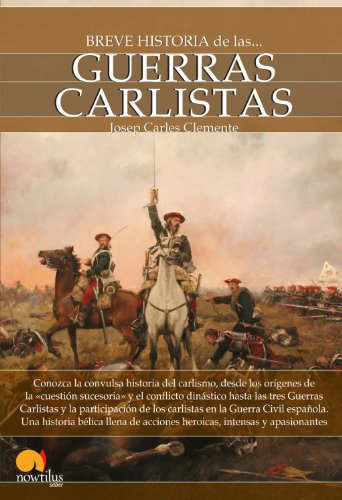 Breve historia de las guerras carlistas (Spanish Edition)