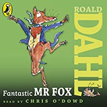 Fantastic Mr Fox (       UNABRIDGED) by Roald Dahl Narrated by Chris O'Dowd