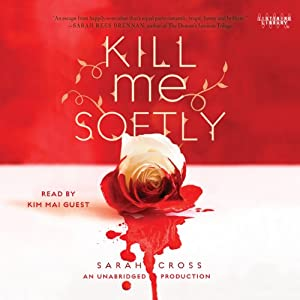 Kill Me Softly | [Sarah Cross]