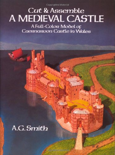 Cut & Assemble a Medieval Castle:  A Full-Color Model of Caernarvon Castle in Wales (Castle Paper Model compare prices)