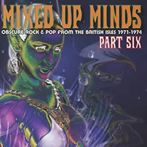 Various - Mixed Up Minds Part Seven (Obscure Rock & Pop From The British Isles 1969 - 1974)