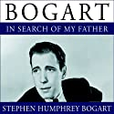 Bogart: In Search of My Father (       UNABRIDGED) by Stephen Humphrey Bogart Narrated by Barrett Whitener