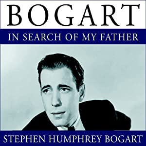 Bogart: In Search of My Father | [Stephen Humphrey Bogart]
