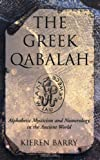 img - for The Greek Qabalah: Alphabetical Mysticism and Numerology in the Ancient World book / textbook / text book