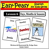 Spanish Lesson 6: Months, Days & Seasons (Easy-Peasy Spanish for Kids)