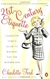 img - for 21st-Century Etiquette: Charlotte Ford's Guide to Manners for the Modern Age book / textbook / text book
