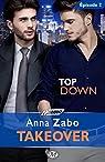 Top Down - Takeover - Épisode 2: Takeover, T1 par Zabo