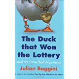 The Duck That Won the Lottery: and 99 Other Bad Argumentsby Julian Baggini
