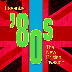 Essential '80s - The New British Invasion