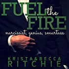 Fuel the Fire (       UNABRIDGED) by Krista Ritchie, Becca Ritchie Narrated by Therese Plummer, Mark Boyett