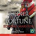 Soldier of Fortune (       UNABRIDGED) by Edward Marston Narrated by Christopher Oxford