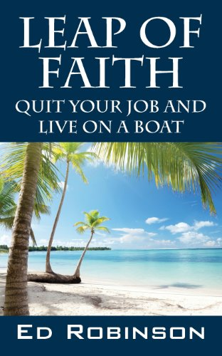 Leap of Faith: Quit Your Job and Live on a Boat