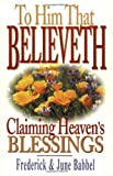To Him That Believeth
