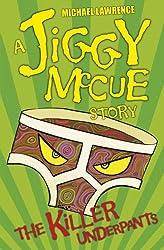 Jiggy McCue: The Killer Underpants