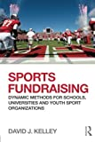 img - for Sports Fundraising: Dynamic Methods for Schools, Universities and Youth Sport Organizations book / textbook / text book