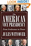 The American Vice Presidency: From Irrelevance to Power