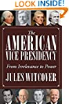The American Vice Presidency: From Ir...