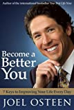 Become a Better You: 7 Keys to Improving Your Life Every Day (1416580832) by Osteen, Joel