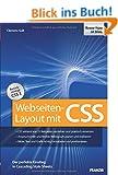 Webseiten-Layout mit CSS: Der perfekte Einstieg in Cascading Style Sheets - Ber�cksichtigt CSS 3
