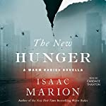 The New Hunger: A Warm Bodies Novella | Isaac Marion