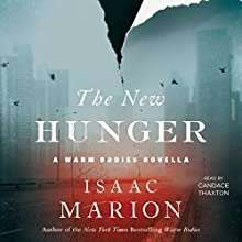 The New Hunger: A Warm Bodies Novella (       UNABRIDGED) by Isaac Marion Narrated by Candace Thaxton