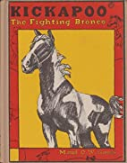 Kickapoo the Fighting Bronco by M. And C. W.…
