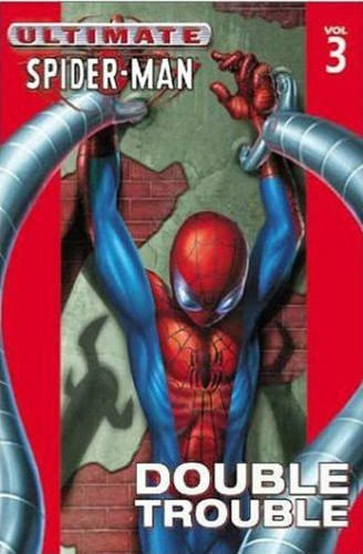Ultimate Spider-Man, Volume 3: Double Trouble