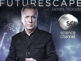 Futurescape with James Woods Season 1 [HD]