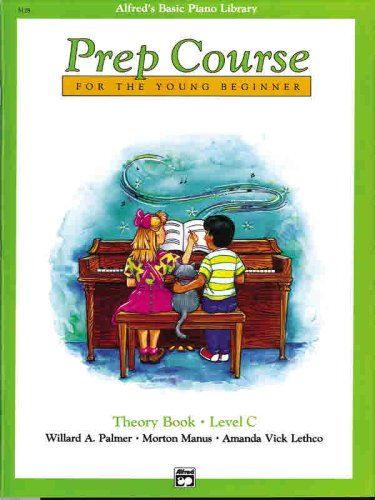 Alfred's Basic Piano Prep Course for the Young Beginner: Theory Book, Level C (Alfred's Basic Piano Library), Willard A. Palmer, Morton Manus, Amanda Vick Lethco