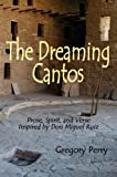 img - for The Dreaming Cantos: Prose, Spirit, and Verse Inspired by Don Miguel Ruiz book / textbook / text book