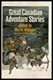 Great Canadian adventure stories