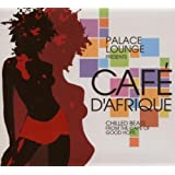 Palace Lounge Presents Cafe D'Afrique