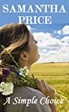 A Simple Choice (Amish Romance Book 1 of a 6 Book series): Inspirational Romance (Amish Romance Secrets) (English Edition)