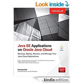 Java EE Applications on Oracle Java Cloud:: Develop, Deploy, Monitor, and Manage Your Java Cloud Applications (Oracle Press)