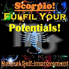 SCORPIO True Potentials Fulfilment - Personal Development (       UNABRIDGED) by Sunny Oye Narrated by Richard Johnson