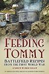 Feeding Tommy: Battlefield Recipes fr...