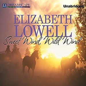 Sweet Wind, Wild Wind | [Elizabeth Lowell]