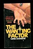 The wanting factor (0872166937) by DeWeese, Gene