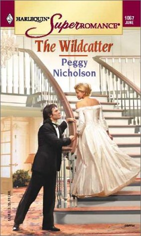 The Wildcatter (Harlequin Superromance #1067), Peggy Nicholson