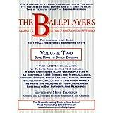 The Ballplayers: Duke Maas to Dutch Zwilling: Baseball's Ultimate Biographical Reference ~ Mike Shatzkin