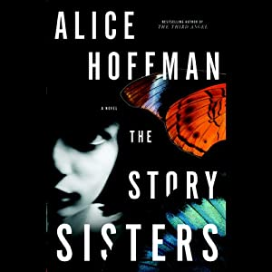 The Story Sisters: A Novel | [Alice Hoffman]