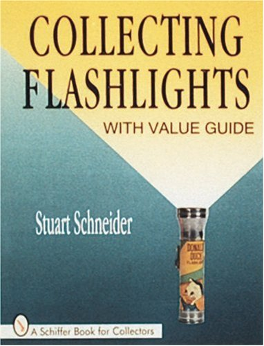 Collecting Flashlights: With Value Guide