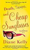 Death, Taxes, and Cheap Sunglasses <br>(A Tara Holloway Novel)	 by  Diane Kelly in stock, buy online here