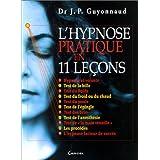 L'hypnose pratique en 11 le�onspar Jean-Paul Guyonnaud