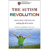 The Autism Revolution: Whole-Body Strategies for Making Life All It Can Be ~ Martha R. Herbert