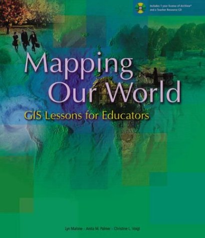Mapping Our World: GIS Lessons for Educators