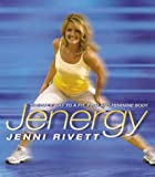 Jenni Rivett Jenergy: The Only Way to a Fit, Firm and Feminine Body