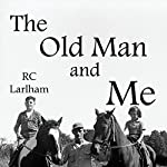 The Old Man and Me | R. C. Larlham