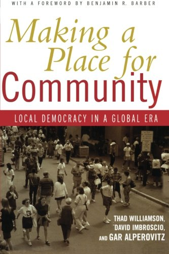 Making a Place for Community: Local Democracy in a Global...