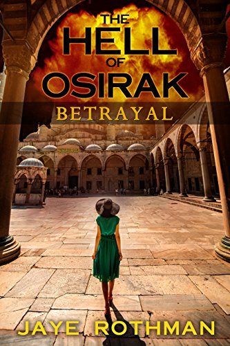 Book: The Hell of Osirak (Betrayal, Redemption and Salvation Trilogy) by Jaye Rothman